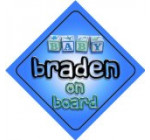 Baby Boy Braden on board novelty car sign gift / present for new child / newborn baby