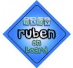 Baby Boy Ruben on board novelty car sign gift / present for new child / newborn baby