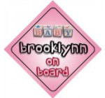 Baby Girl Brooklynn on board novelty car sign gift / present for new child / newborn baby