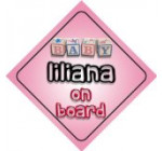 Baby Girl Liliana on board novelty car sign gift / present for new child / newborn baby