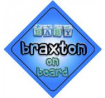 Baby Boy Braxton on board novelty car sign gift / present for new child / newborn baby
