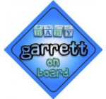 Baby Boy Garrett on board novelty car sign gift / present for new child / newborn baby