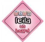 Baby Girl Leila on board novelty car sign gift / present for new child / newborn baby