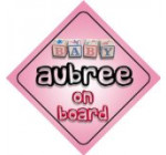 Baby Girl Aubree on board novelty car sign gift / present for new child / newborn baby