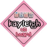 Baby Girl Kayleigh on board novelty car sign gift / present for new child / newborn baby