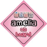 Baby Girl Amelia on board novelty car sign gift / present for new child / newborn baby