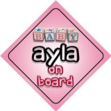 Baby Girl Ayla on board novelty car sign gift / present for new child / newborn baby
