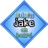 Baby Boy Jake on board novelty car sign gift / present for new child / newborn baby