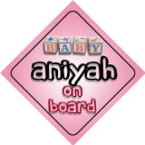 Baby Girl Aniyah on board novelty car sign gift / present for new child / newborn baby