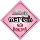 Baby Girl Mariah on board novelty car sign gift / present for new child / newborn baby