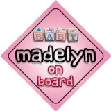 Baby Girl Madelyn on board novelty car sign gift / present for new child / newborn baby