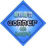 Baby Boy Conner on board novelty car sign gift / present for new child / newborn baby