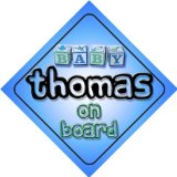 Baby Boy Thomas on board novelty car sign gift / present for new child / newborn baby