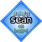 Baby Boy Sean on board novelty car sign gift / present for new child / newborn baby