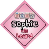 Baby Girl Sophie on board novelty car sign gift / present for new child / newborn baby