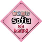 Baby Girl Sofia on board novelty car sign gift / present for new child / newborn baby