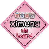 Baby Girl Ximena on board novelty car sign gift / present for new child / newborn baby