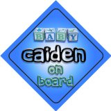 Baby Boy Caiden on board novelty car sign gift / present for new child / newborn baby