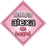 Baby Girl Alexa on board novelty car sign gift / present for new child / newborn baby