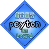 Baby Boy Peyton on board novelty car sign gift / present for new child / newborn baby