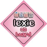 Baby Girl Lexie on board novelty car sign gift / present for new child / newborn baby